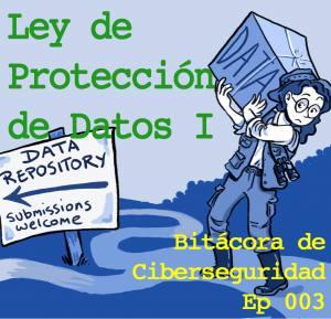 """Carátula del episodio 3 de Bitácora de Ciberseguridad que muestra a una exploradora entregando una caja llena de datos. Sobreescrito """"Ley de Protección de Datos I"""""""
