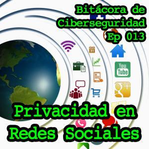 Carátula del episodio 13 de Bitácora de ciberseguridad sobre Privacidad en Redes Sociales. Se ve un globo terraqueo con inconos de redes sociales en círculos concéntricos hacia la derecha. Sobreimpreso el título del episodio y del podcast.