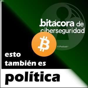 Carátula del episodio 22 de Bitácora de Ciberseguridad, un episodio en conjunto con Esto También es Política sobre Bitcoin. La carátula muestra una combinación de las carátulas de ambos podcasts y el logotipo de bitcoin en el centro.