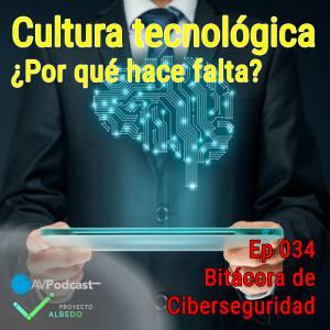 Carátula del episodio 34 de Bitácora de Ciberseguridad - Cultura Tecnológica, ¿Por qué hace falta?. El fondo es una persona con traje y una tablet en la mano sobre la que flota un cerebro dibujado con circuitos a modo de holograma. Sobreimpreso el título del episodio y del podcast.